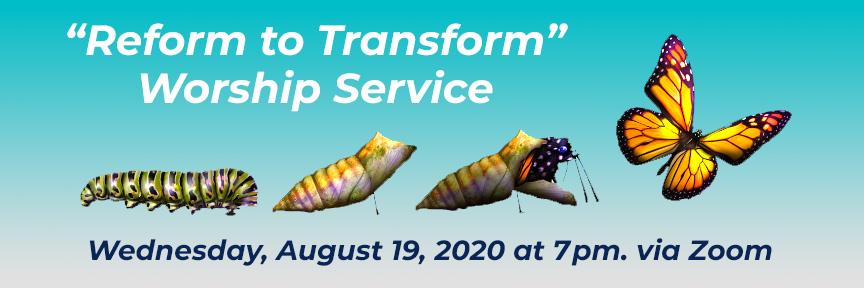 Reform to Transform Worship Service